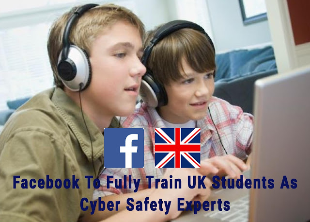 Facebook To Fully Train UK Students As Cyber Safety Experts