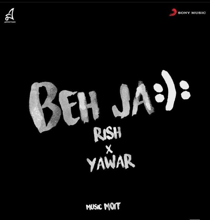 RISH X YAWAR- BHE JA Lyrics