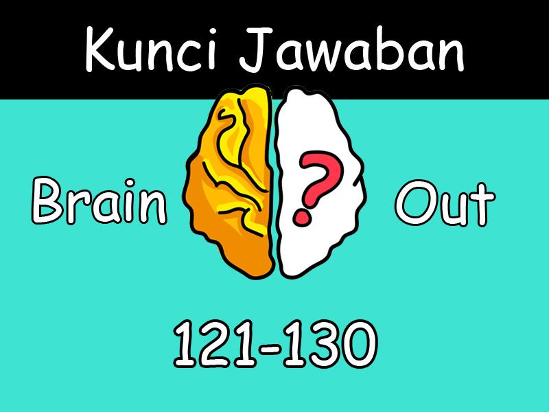 Terbaru Kunci Jawaban Brain Out Level 121 122 123 124 125 126 127 128 129 130