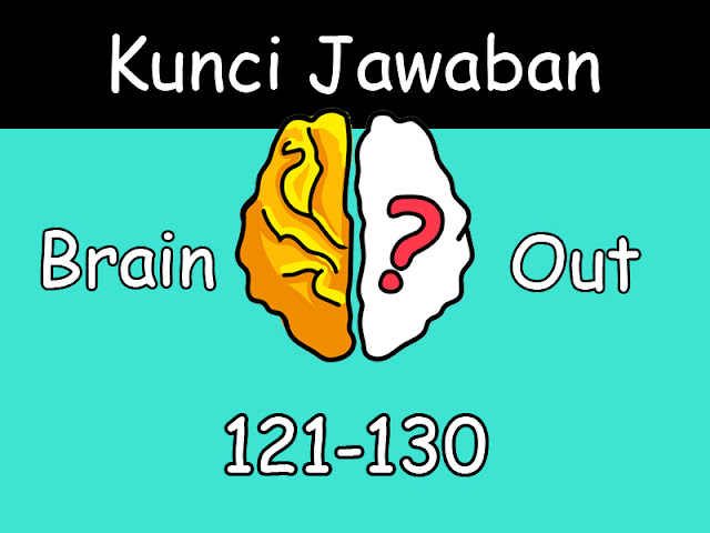 kunci jawaban brain out 121-130