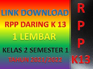 Link Download RPP K13 Daring 1 Lembar Kelas 2 Semester I Tahun Pelajaran 2021/2022 Terbaru Seri Masa Pandemi Covid-19
