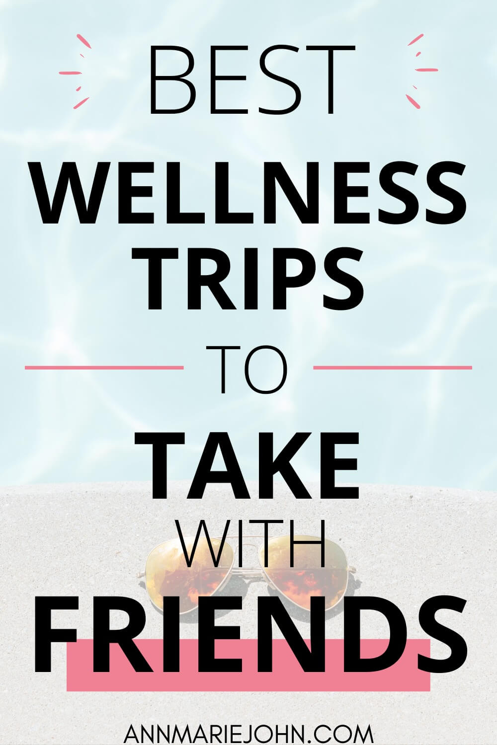 The Best Wellness Trips to Take with Your Friends