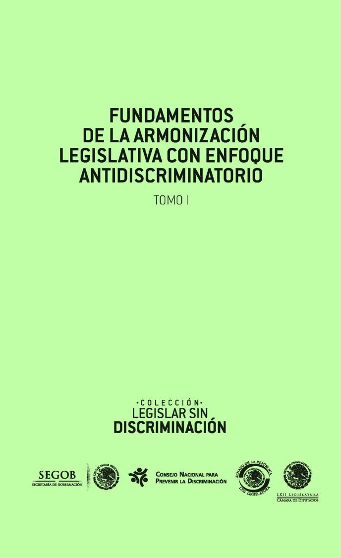 Fundamentos de la armonización legislativa con enfoque antidiscriminatorio, Tomo I