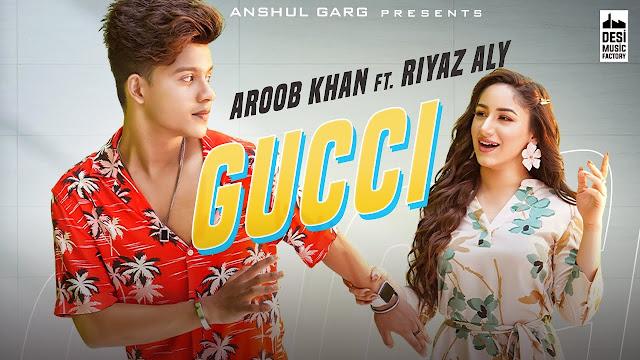 GUCCI SONG LYRICS - Aroob Khan ft. Riyaz Aly | Kaptaan | MixSingh | Anshul Garg Lyrics Planet