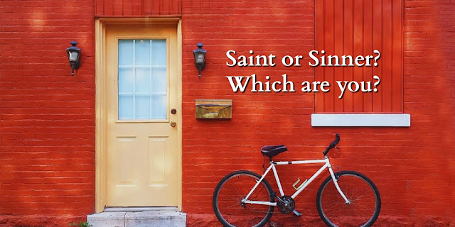 Saints or Sinners? Are Christians Sinners? Romans 12:1-2, Phil. 3:12