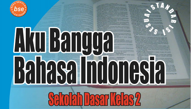 AKU BANGGA BAHASA INDONESIA SEKOLAH DASAR KELAS 2
