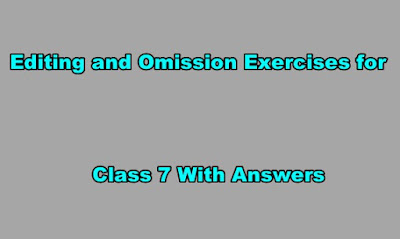 Editing and Omission Exercises for Class 7 With Answers.