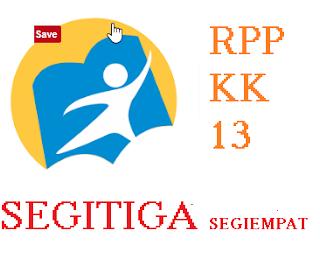 RPP SEGITIGA DAN SEGIEMPAT KURIKULUM 2013