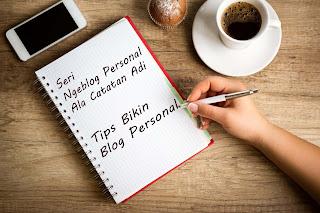 Tips Bikin Blog Personal
