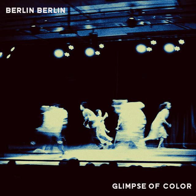 "Berlin Berlin - ""Glimpse of Color"""