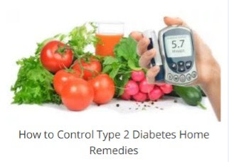How to Control Type 2 Diabetes Home Remedies