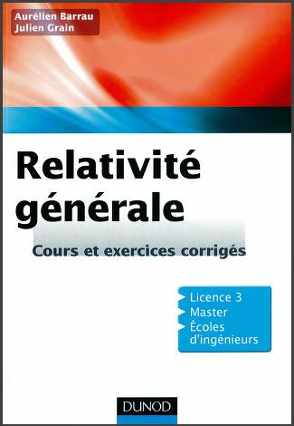 Livre : Relativité générale - Cours et exercices corrigés