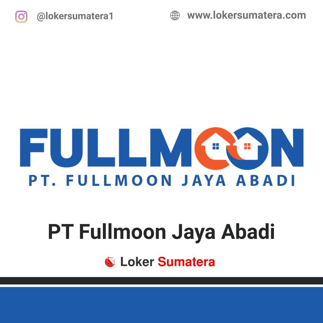 Lowongan Kerja Medan: PT Fullmoon Jaya Abadi Mei 2021