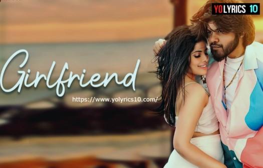 Girlfriend Lyrics - Sehnoor