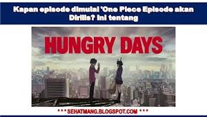 Kapan episode dimulai 'One Piece Episode akan Dirilis? Ini tentang