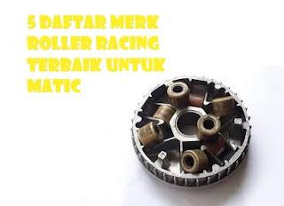 5 Daftar Merk Roller Racing Terbaik Untuk Matic