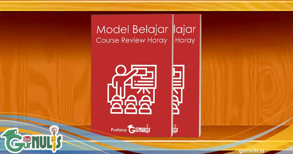 Model Pembelajaran Course Review Horay - www.gurnulis.id