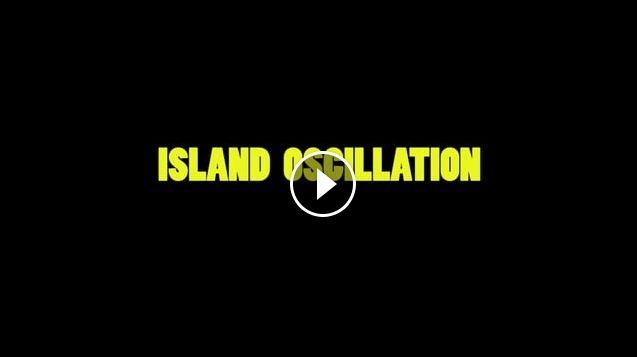 LICENSE TO CHILL ISLAND OSCILLATION