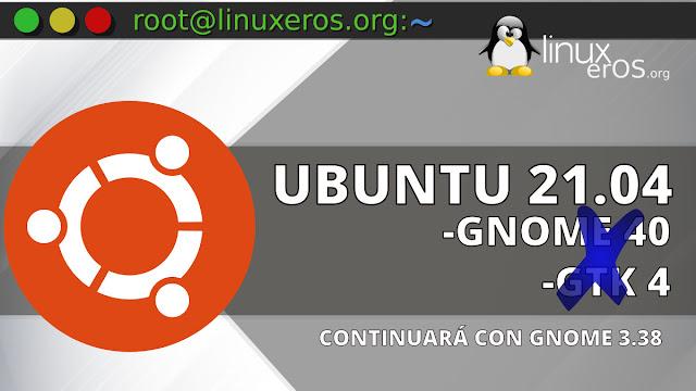 Ubuntu 21.04 usará GNOME 3.38 en lugar de GNOME 40