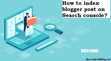 How to index blogger post on Search console?