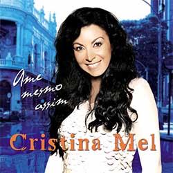 Baixar Música Gospel Ame Mesmo Assim - Cristina Mel Mp3