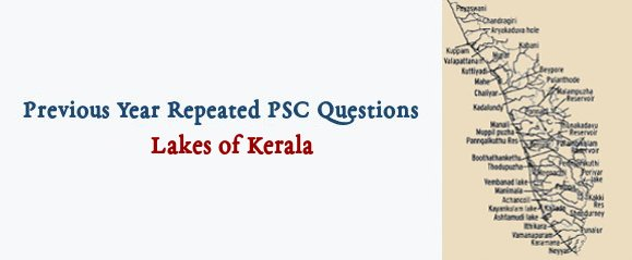 PSC Repeated Questions - Lakes of Kerala