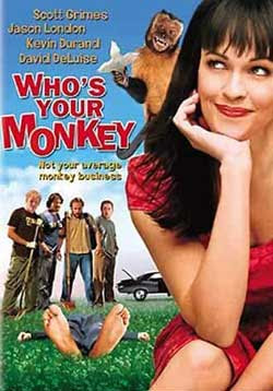 Who's Your Monkey (2007)