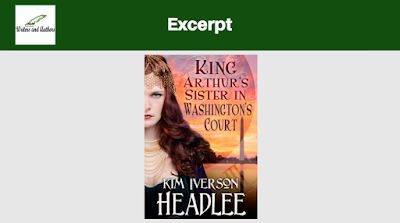 Excerpt: King Arthur's Sister In Washington's Court by Kim Iverson Headlee
