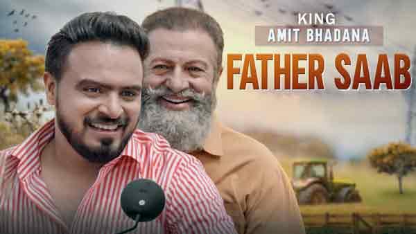 father saab song amit bhadana king