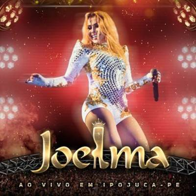 Joelma - Ep 2: Ao Vivo em Ipojuca