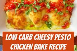Low Carb Cheesy Pesto Chicken Bake Recipe #keto #lowcarb #chicken #pesto #bakedchicken #dinner