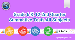 New Grade 6 K-12 Summative Tests 2nd Quarter All Subjects