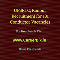 UPSRTC, Kanpur Recruitment for 101 Conductor Vacancies