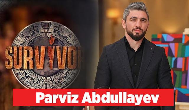 Survivor Parviz Abdullayev Kimdir? aslen nereli? kaç yaşında?