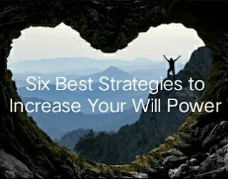 Six Best Strategies to Increase Your Will Power