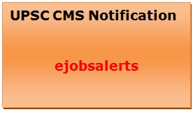 UPSC CMS 2017 Notification
