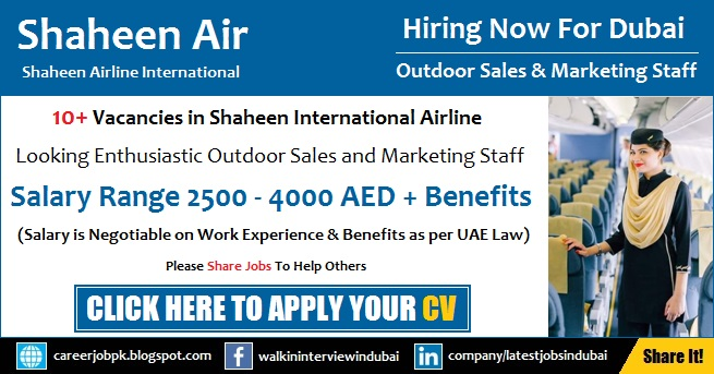 Shaheen Air Careers Jobs in Dubai 2017 for Outdoor Sales and Marketing