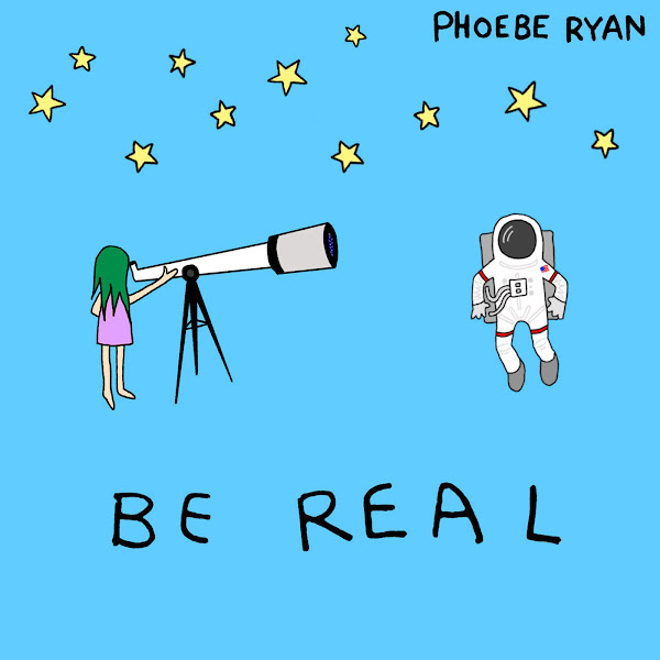 Phoebe Ryan - Be Real - Single Cover