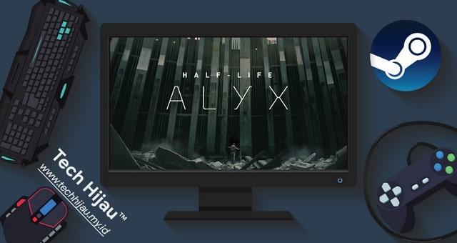 Half Life Alyx - Tech Hijau my id
