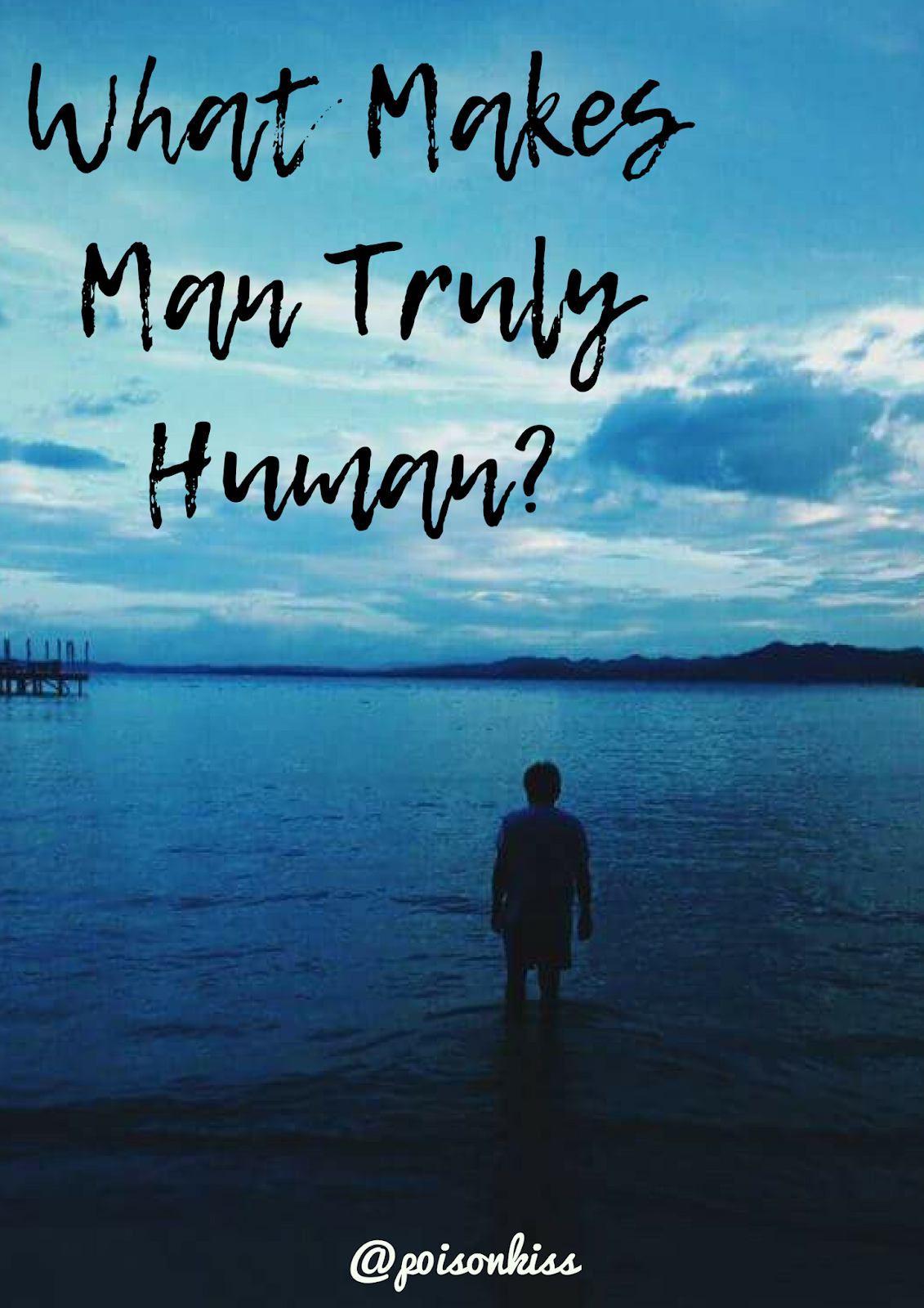 What makes a man truly human