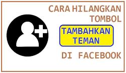 Trik Terbaru Hilangkan tombol Tambahkan Teman Facebook