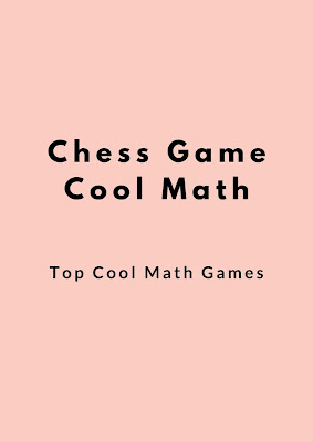 Chess Game Cool Math