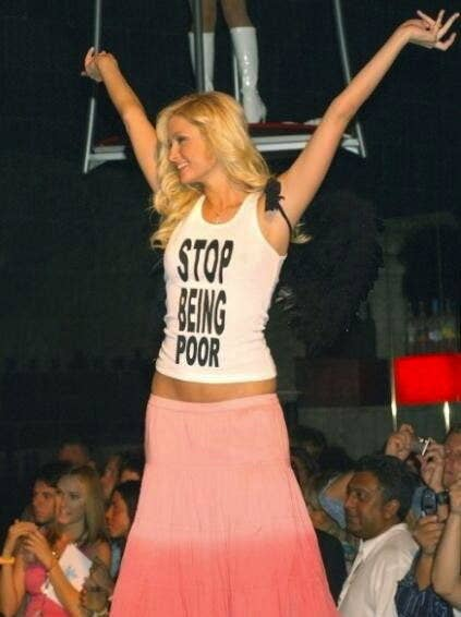 Stop Being Poor Shirt as worn by Paris Hilton.  PYGear.com