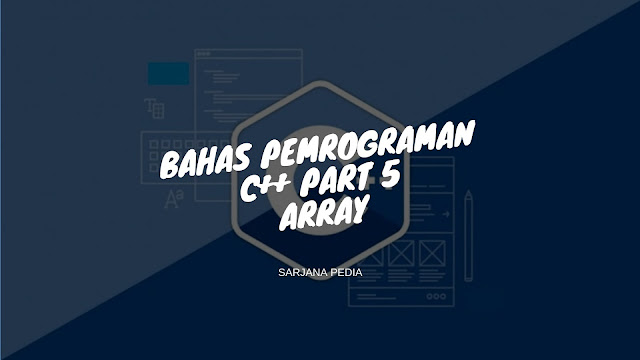 Contoh Program Array 1 Dimensi Dan Array 2 Dimensi Bahasa C++