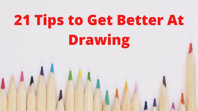 21 Tips to Get Better at Drawing