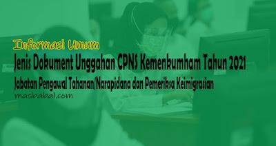 Jenis Dokument Unggahan CPNS Kemenkumham Jabatan Pengawal Tahanan/Narapidana dan Pemeriksa Keimigrasian