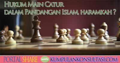 Hukum Main Catur dalam Pandangan Islam, haramkah ?