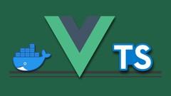Vue 3 Essentials: Admin App, Vuex, Typescript, Docker