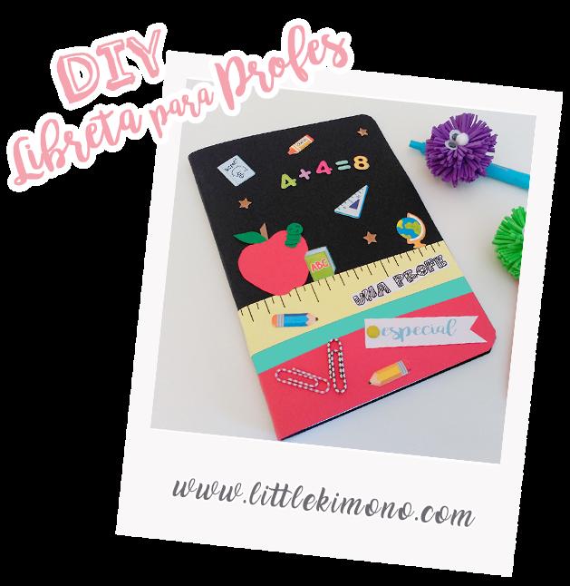 http://www.littlekimono.com/2019/06/regalos-para-profes-libreta.html