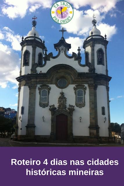 Roteiro para Cidades Históricas mineiras em 4 dias/1 feriado (Ouro Preto, Tiradentes e outras)